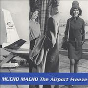 Click here for more info about 'Mucho Macho - The Airport Freeze'