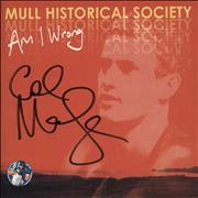 Click here for more info about 'Mull Historical Society - Am I Wrong - Autographed'