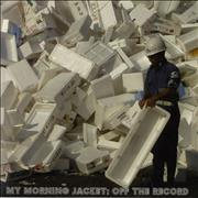 Click here for more info about 'My Morning Jacket - Off The Record'