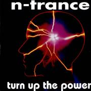 Click here for more info about 'N-Trance - Turn Up The Power'
