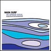 Click here for more info about 'Nada Surf - High-Speed Soul'