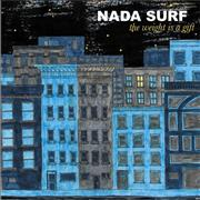 Click here for more info about 'Nada Surf - The Weight Is A Gift'