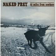 Naked Prey 40 Miles From Nowhere UK vinyl LP