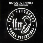 Click here for more info about 'Narcotic Thrust - Safe From Harm'