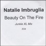 Click here for more info about 'Natalie Imbruglia - Beauty On The Fire - Junkie XL Mix'