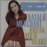 Click here for more info about 'Natalie Merchant - Break Your Heart'