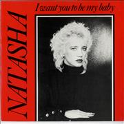 Click here for more info about 'Natasha - I Want You To Be My Baby'