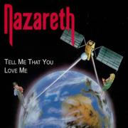 Click here for more info about 'Nazareth - Tell Me That You Love Me'