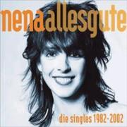 Click here for more info about 'Nena - Alles Gute - Die Singles 1982-2002'