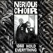 Click here for more info about 'Nervous Choir - 1060 Hold Everything'