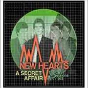 Click here for more info about 'New Hearts - A Secret Affair: The CBS Sessions 1977-1978'