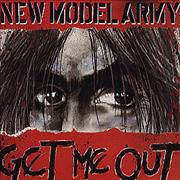 Click here for more info about 'New Model Army - Get Me Out'