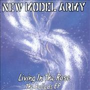 Click here for more info about 'New Model Army - Living In The Rose - The Ballads EP'