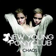 Click here for more info about 'New Young Pony Club - Chaos'