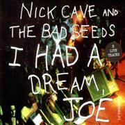 Click here for more info about 'Nick Cave - I Had A Dream Joe'