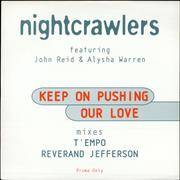 Click here for more info about 'Nightcrawlers - Keep On Pushing Our Love'