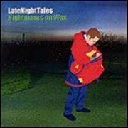 Click here for more info about 'Nightmares On Wax - Late Night Tales - Music And Stories Worth Staying Up For'