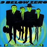 Click here for more info about 'Nine Below Zero - Don't Pont Your Finger'