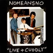 Click here for more info about 'Nomeansno - Live + Cuddly'