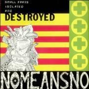 Click here for more info about 'Nomeansno - Small Parts Isolated And Destroyed'
