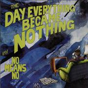 Click here for more info about 'Nomeansno - The Day Everything Became Nothing'
