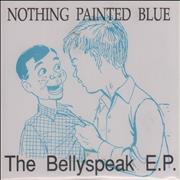 Click here for more info about 'Nothing Painted Blue - The Bellyspeak E.P.'