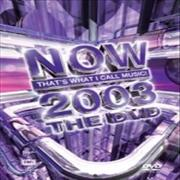 Click here for more info about 'Now That's What I Call Music - Now 2003 - The DVD'