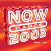 Click here for more info about 'Now That's What I Call Music - Now Dance 2003 Part 2'