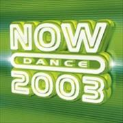 Click here for more info about 'Now That's What I Call Music - Now Dance 2003'