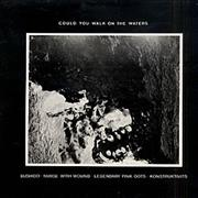 Click here for more info about 'Nurse With Wound - Could You Walk On The Waters'