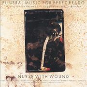 Click here for more info about 'Nurse With Wound - Funeral Music For Perez Prado'