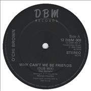 Click here for more info about 'O'Chi Brown - Why Can't We Be Friends'