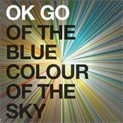 OK Go Of The Blue Colour Of The Sky UK CD album