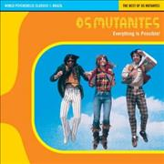Click here for more info about 'OS Mutantes - Everything Is Possible!'
