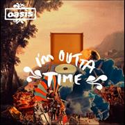 Click here for more info about 'Oasis - I'm Outta Time'