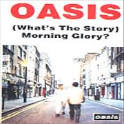 Click here for more info about 'Oasis (UK) - (What's The Story) Morning Glory'