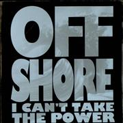 Click here for more info about 'Off-Shore - I Can't Take The Power'