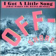 Click here for more info about 'Off-Shore - I Got A Little Song (That Makes You Wanna Hustle)'