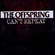 Click here for more info about 'Offspring - Can't Repeat'