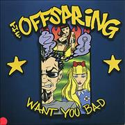 Click here for more info about 'Offspring - Want You Bad'