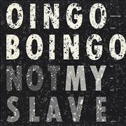 Click here for more info about 'Oingo Boingo - Not My Slave'