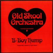 Click here for more info about 'Old Skool Orchestra - B-Boy Hump'
