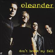 Click here for more info about 'Oleander - Don't Break My Fall'