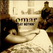 Click here for more info about 'Omar - Say Nothin''