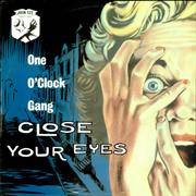 Click here for more info about 'One O'Clock Gang - Close Your Eyes (Think Of England)'