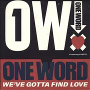 Click here for more info about 'One Word - We've Gotta Find Love'