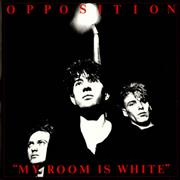 Click here for more info about 'Opposition - My Room Is White'