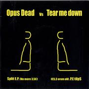 Click here for more info about 'Opus Dead - Opus Dead Vs Tear Me Down - Split EP'