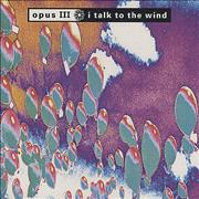 Click here for more info about 'Opus III - I Talk To The Wind'