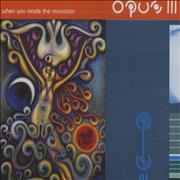 Click here for more info about 'Opus III - When You Made The Mountain'